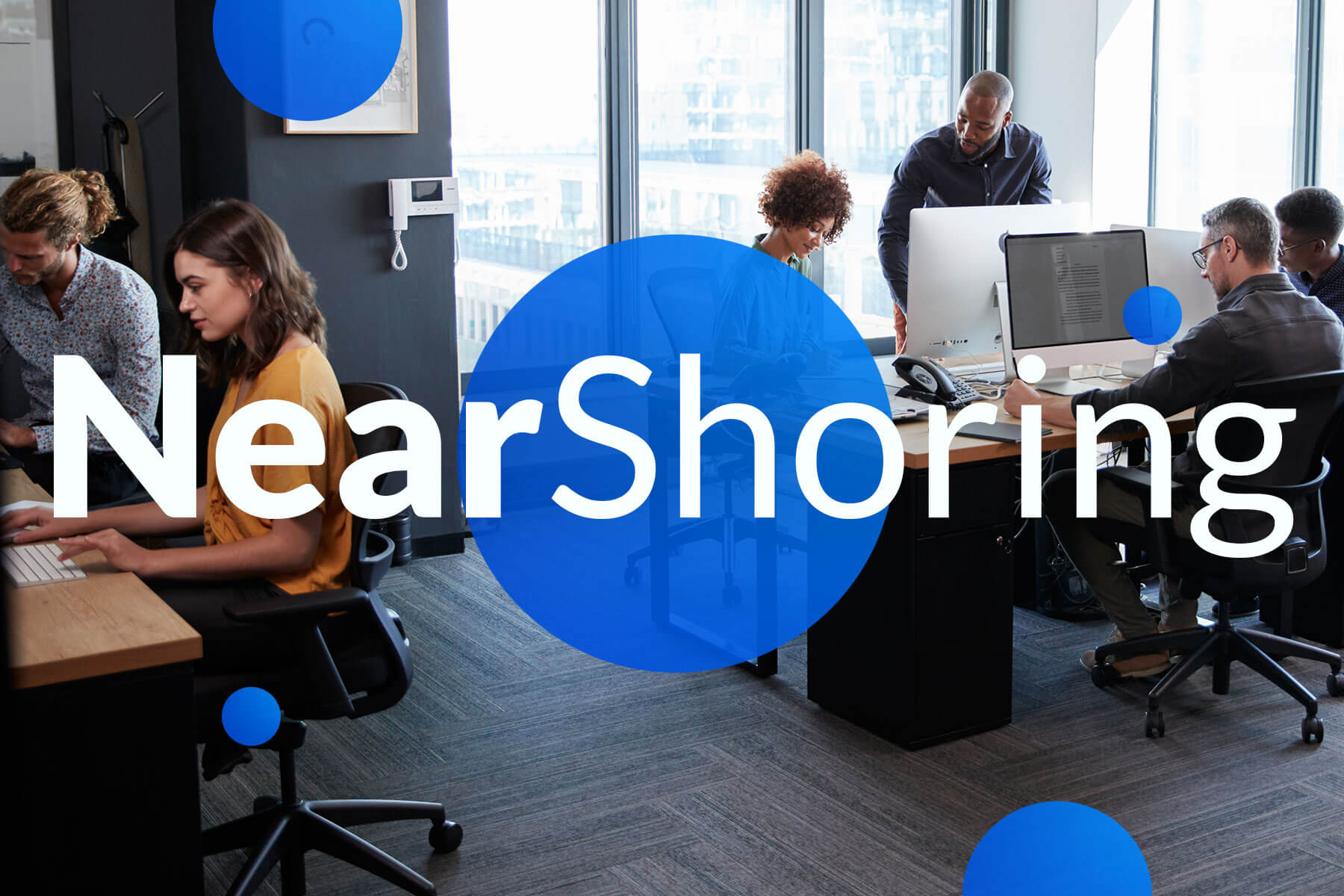 7 reasons why nearshoring is better than offshoring